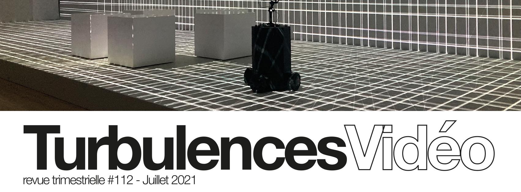 Turbulences vidéo #112